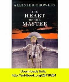 The Heart of the Master  Other Papers (9781561840274) Aleister Crowley , ISBN-10: 1561840270  , ISBN-13: 978-1561840274 ,  , tutorials , pdf , ebook , torrent , downloads , rapidshare , filesonic , hotfile , megaupload , fileserve