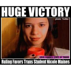In a decision that has been eagerly awaited for by transgender advocates nationwide, the Maine Supreme Judicial Court ruled that trans students can use the school bathroom which she or he identifies with. The court overwhelmingly found the lower court erred in a previous ruling by siding with the Orono school district in banning trans student Nicole Maines from using the girls bathroom.