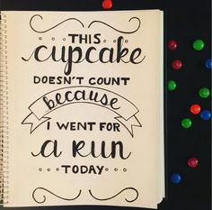 Sound logic, right? A hand lettering piece I did that is basically a life motto.  #handlettering #design #cupcake #running #handlettered #quotes