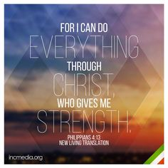 For I can do everything through Christ. Bible Verses Quotes Inspirational, Bible Quotes, Qoutes, Give Me Strength Quotes, Wallpaper Bible, Media Quotes, Biblical Verses, Churches Of Christ, Faith Hope Love