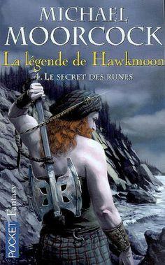 La légende de Hawkmoon - 4 - Le secret des runes - Michaël Moorcock - 251 p.