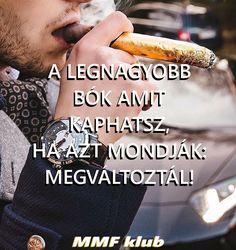 A legnagyobb bók amit kaphatsz, ha azt mondják megváltoztál! Magyar Milliomos Férfiak Klubja - mmfklub.hu Nice Thoughts, Word 2, Life Quotes, Language, Mindfulness, English, Yoga, Motivation, Couples