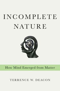 Incomplete Nature: How Mind Emerged From Matter - Easily the most important book written in this young century - I think they'll still be referring to it in the next and beyond.