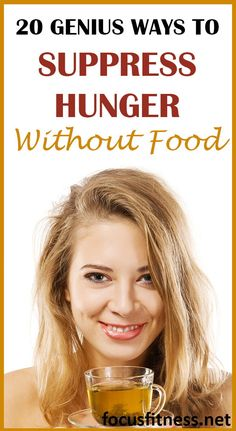 20 Genius Ways to Suppress Hunger Without Food is part of fitness - If you don't want to eat more to reduce hunger and suppress appetite, this article will show you how to suppress hunger without food Curb Appetite, Appetite Control, Diet Plans To Lose Weight, How To Lose Weight Fast, Reduce Weight, How To Stop Hunger, Supress Appetite, Healthy Habbits, Natural Appetite Suppressant