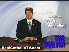 The Vortex: Real Men Are Catholic Men!