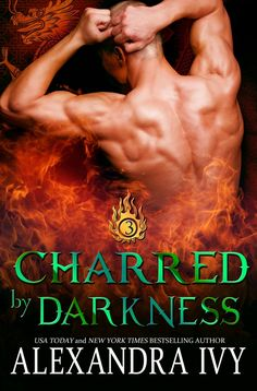 Dragons of Eternity 3: Charred by Darkness - Alexandra Ivy