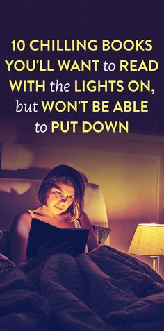 10 Chilling Books You'll Want To Read With The Lights On, But Won't Be Able To Put Down
