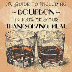 A Guide To Including Bourbon In 100% Of Your Thanksgiving Meal via BuzzFeed