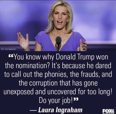 You know why Donald Trump won the nomination . . . | Laura Ingraham