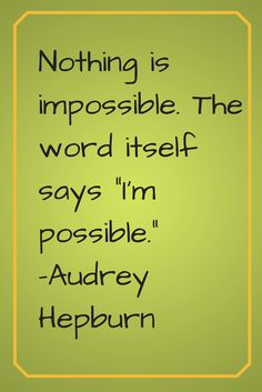 motivational and inspirational #quotes ~ This one by Audrey Hepburn