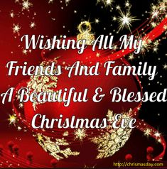 d16aa7f20ac Wishing All My Friends And Family A Beautiful And Blessed Chrismas Eve.  from Retta T. Merry Christmas ...