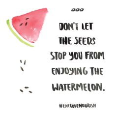 Watermelon is amazing!!