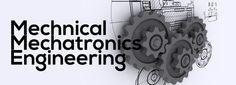 Department of Mechanical and Mechatronics Engineering – Engaging futuring mEngineerings Mechatronics Engineering