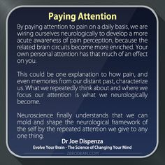 'By paying attention to pain on a daily basis, we are wiring ourselves neurologically...'