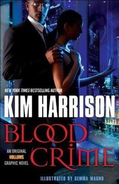 New arrival: Blood Crime: An Original Hollows Graphic Novel by Kim Harrison The Hollows Series, Thing 1, Short Words, First Novel, Book Authors, Bestselling Author, Books Online, My Books, Crime