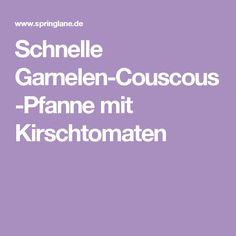Schnelle Garnelen-Couscous-Pfanne mit Kirschtomaten
