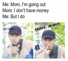 My parents don't give me money tho