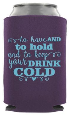 Wedding Quote Designs View All Keep Your Drink Can Cooler