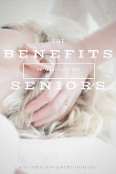 e1efe047d1f Benefits Of Massage For Seniors Receiving Homecare Services