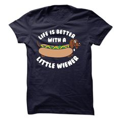 Life Is Better With A Little Weiner T-Shirts, Hoodies. BUY IT NOW ==► https://www.sunfrog.com/Pets/Life-Is-Better-With-A-Little-Weiner.html?id=41382