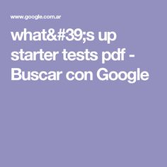 what's up starter tests pdf - Buscar con Google