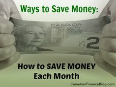 Ways to Save Money: How to Save Money Each Month