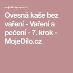 Ovesná kaše bez vaření - Vaření a pečení - 7. krok - MojeDílo.cz