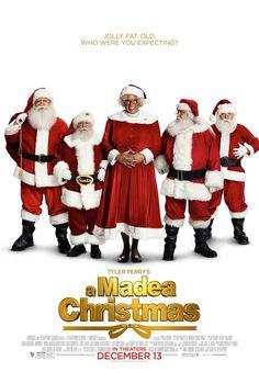 Madea , the best movie ever! I saw it like 2 weeks or a week after Christmas !
