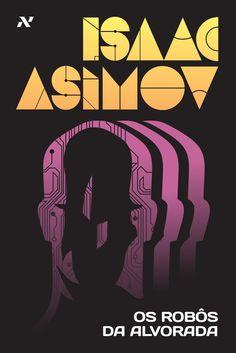 Os Robôs da Alvorada - Isaac Asimov - alem da contra capa