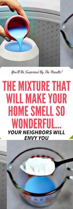 THE MIXTURE THAT WILL MAKE YOUR HOME SMELL SO WONDERFUL… YOUR NEIGHBORS WILL ENVY YOU! Need to know..!