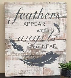 feathers appear when angels are near sign, pallet wall art, memorial plaque, angel wooden sign, reclaimed wooden sign, feather wooden sign by UpcycledWoodDesignUS on Etsy https://www.etsy.com/listing/468964022/feathers-appear-when-angels-are-near