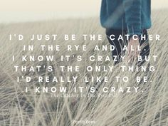 The Catcher in The Rye quote by sleepybees