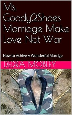 Marriage Make Love Not War: How to Keep A Wonderful Marrige Good Novels To Read, Best Novels, Help Me, Marriage, War, Love, Reading, Books, Amazon