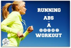 Running + abs = a great workout.