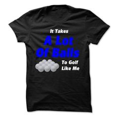 It Takes Balls To Golf Shirts and Hoodies T Shirts, Hoodies. Get it now ==► https://www.sunfrog.com/Sports/It-Takes-Balls-To-Golf-T-Shirts-Hoodies.html?41382