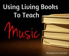 Homegrown Learners - Home - Living Books andMusic