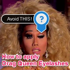 How To Apply Drag Queen Eyelashes ♥ Drag Queen Makeup, Drag Makeup, Eyelashes, How To Apply, Videos, Lashes