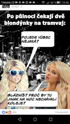 Blondýnky perlý😁 Good Jokes, Funny Jokes, Blonde Jokes, Funny Pictures, Funny Pics, Funny People, Pranks, Humor, Comedy