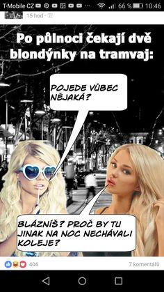 Blondýnky perlý😁 Good Jokes, Funny Jokes, Blonde Jokes, Funny People, Pranks, Comedy, Funny Pictures, Lol, Memes