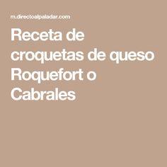 Receta de croquetas de queso Roquefort o Cabrales