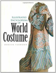 Illustrated Encyclopedia of World Costume (Dover Fashion and Costumes) by Doreen Yarwood