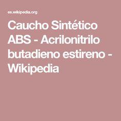 Caucho Sintético ABS - Acrilonitrilo butadieno estireno - Wikipedia