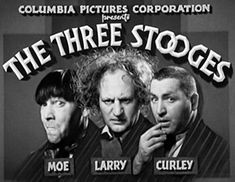 The Three Stooges. >movies every Sunday at Grandma's house (if we weren't outside running around)