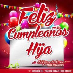 Imagenes de Cumpleaños que digan Feliz Cumpleaños Hija   http://etiquetate.net/imagenes-de-cumpleanos-que-digan-feliz-cumpleanos-hija/