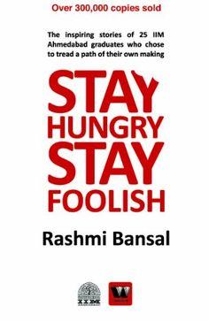 Stay Hungry Stay Foolish by Rashmi Bansal (Paperback) for Rs 54 - digitallyhot I Love Books, Books To Read, My Books, This Book, Best Self Help Books, Self Development Books, Latest Books, Free Ebooks, Books Online