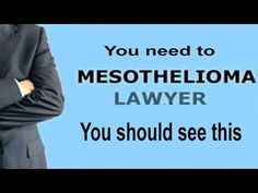 Mesothelioma Lawyers - You Should Know