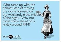 Clocks Forward, Someecards, Exhausted, Change, Feelings, Quotes, Instagram, Quotations, Quote
