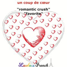 """Though """"coup de coeur"""" refers to a crush, it's more likely to be of the inanimate kind. #french #learnfrench #lawlessfrench French Expressions, Idiomatic Expressions, French People, Teacher Boards, French Teacher, French Language, Learn French, Vocabulary, Crushes"""