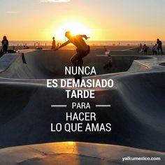 #FelizViernes #InspiracionYalku Nunca es demasiado tarde, para hacer lo que amas. #emprendedor #frases