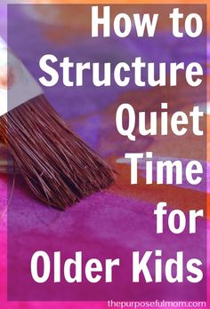 How to structure quiet time for kids once they've grown out of naps!